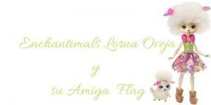 Enchantimals Lorna Oveja con su Amiga Flag