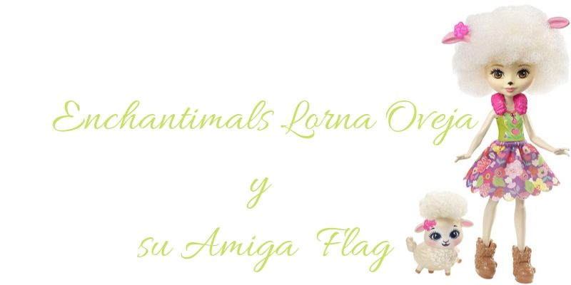Enchantimals Lorna Oveja con su Amiga Flag