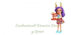 Danessa Deer y Sprint enchantimal